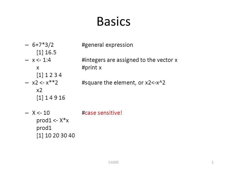 Basics 6+7*3/2 #general expression [1] 16.5